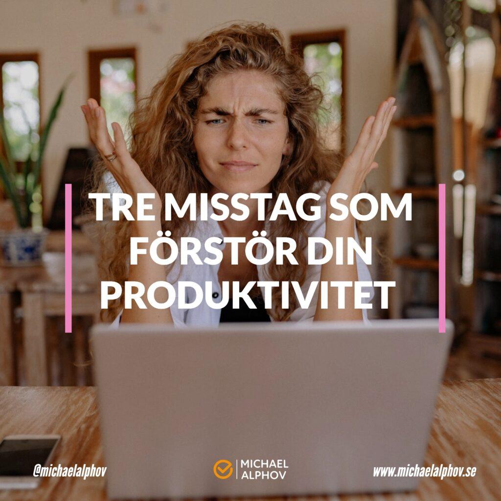 tre-misstag-som-forstar-din-egen-produktivitet