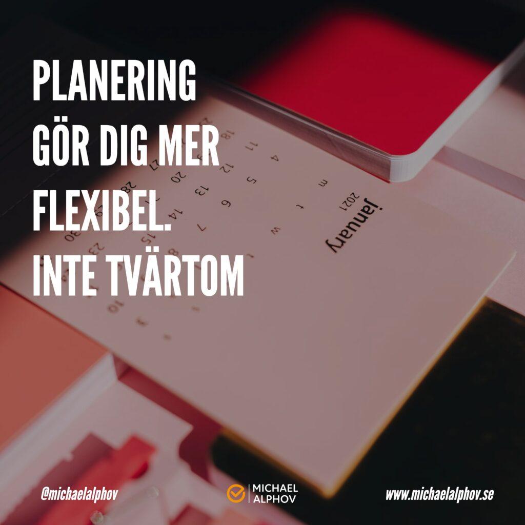 Planering-gor-dig-mer-flexibel-Michael-Alphov-Effektivitet