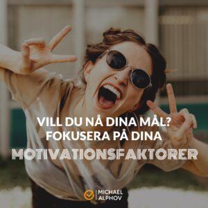 vill-du-na-dina-mal-fokusera-pa-dina-motivationsfaktorer